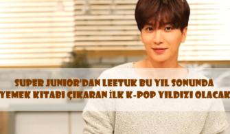 Super Junior'dan Leetuk Bu Yıl Sonunda Yemek Kitabı Çıkaran İlk K-POP Yıldızı Olacak