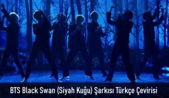 BTS Black Swan Şarkısı Türkçe Okunuşu