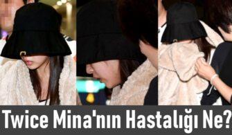Twice Mina Hastalığı Ne - İyileşti Mi