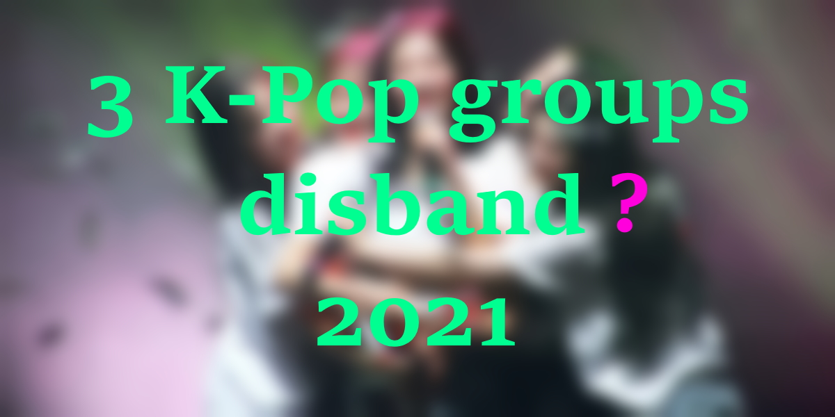 3 K Pop Groups That Are Potentially Disband In 2021 Korebu Com Thank you for the suggestion! 3 k pop groups that are potentially